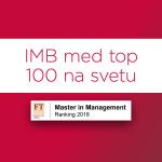 Magistrski program »International Master in Business and Organisation (IMB)« je prvič uvrščen na prestižno lestvico Financial Times med najboljše magistrske programe »Master in Management« na svetu. Preberi več >>>